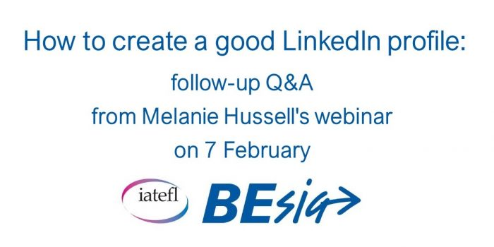 How To Create A Good LinkedIn Profile:  Follow-up Q&A From Melanie Hussell's Webinar On 7 February