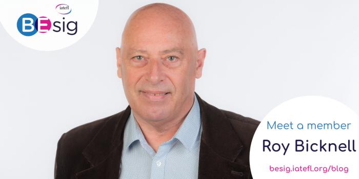 The IATEFL BESIG 'Meet A Member' Interview Series – Roy Bicknell